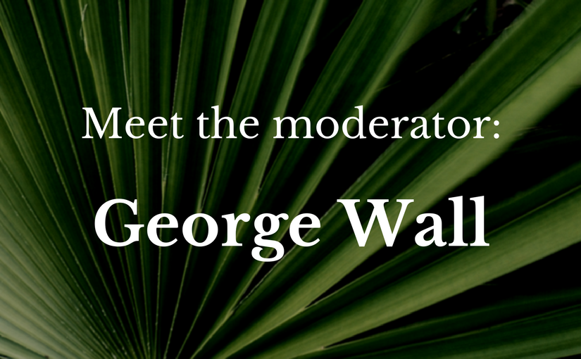 Meet the moderator George Wall